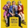 Tres Tristes Viejas - Obra de Teatro